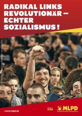Radikal links, revolutionär - echter Sozialismus!