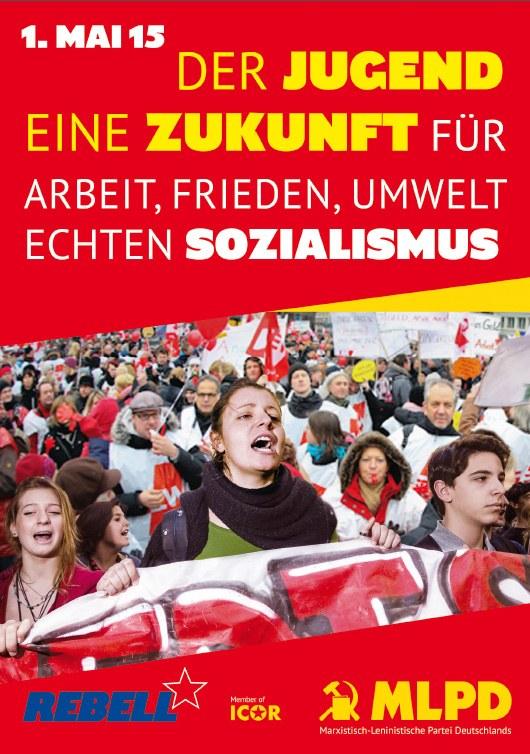 Der Jugend eine Zukunft – für Arbeit, Frieden, Umwelt – echten Sozialismus!