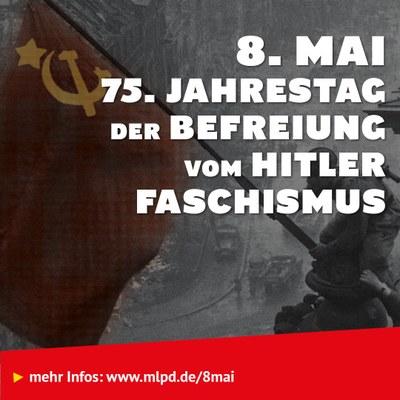 8. Mai: 75. Jahrestag der Befreiung vom Hitler Faschismus