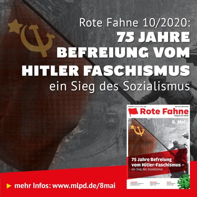 Rote Fahne 10/2020: 75 Jahre Befreiung vom Hitler Faschismus ein Sieg des Sozialismus