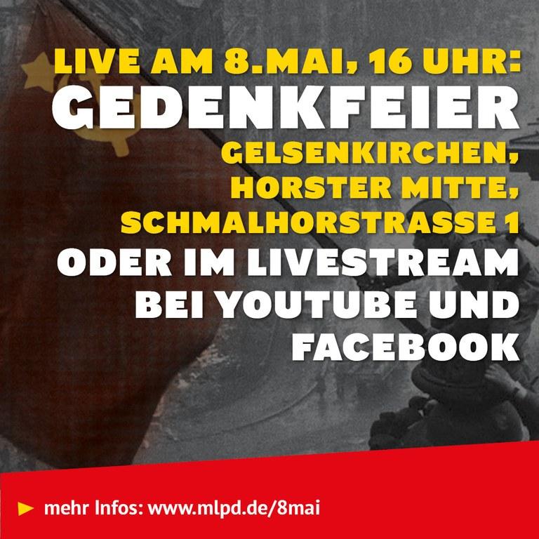 Live am 8.Mai, 16 Uhr:  GedenkFeier Gelsenkirchen,  HOrster Mitte,  Schmalhorstrasse 1 oder im Livestream bei Youtube und Facebook
