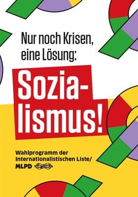 Nur noch Krisen, eine Lösung: Sozialismus!