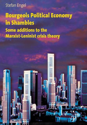 Bourgeois Political Economy in Shambles - some additions to the Marxist-Leninist crisis theory