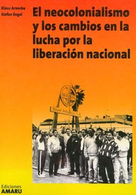 El neocolonialismo y los cambios en la luche por la liberacion nacional