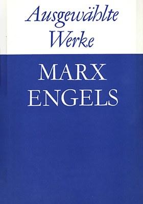 Marx/Engels, Ausgewählte Werke