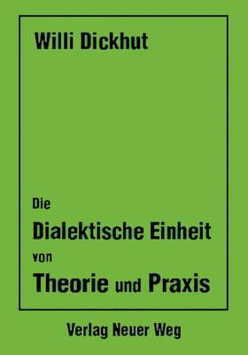 Die dialektische Einheit von Theorie und Praxis