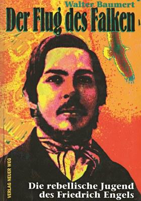 Der Flug des Falken - Die rebellische Jugend des Friedrich Engels