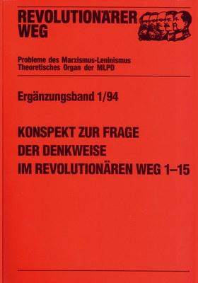 Konspekt zur Frage der Denkweise im REVOLUTIONÄREN WEG 1-24 und dem Buch »Sozialismus am Ende?«