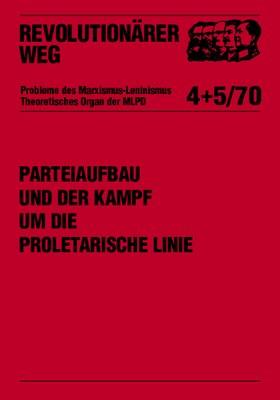 Parteiaufbau und der Kampf um die proletarische Linie