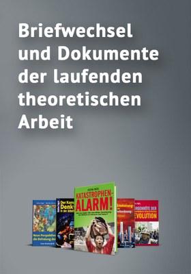 Briefwechsel und Dokumente der laufenden theoretischen Arbeit