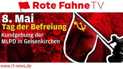 Ein historischer Sieg mit wichtigen Lehren - Kundgebung in Gelsenkirchen zum 75. Jahrestag