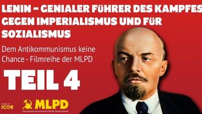 Lenin - Genialer Führer des Kampfs gegen Imperialismus und für Sozialismus